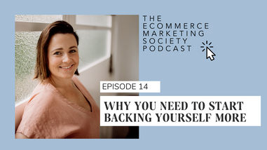 Why You Need to Start Backing Yourself More | Episode 14