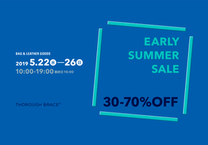 EARLY SUMMER SALE 2019 5/22-26 30-70%OFF のお知らせバナー