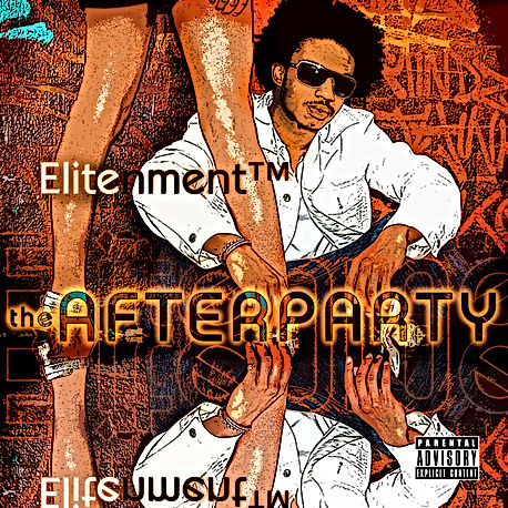 "Album Art Work for Elitenment's 2012 Hip Hop Album, ""After Party (Deluxe Edition)"""