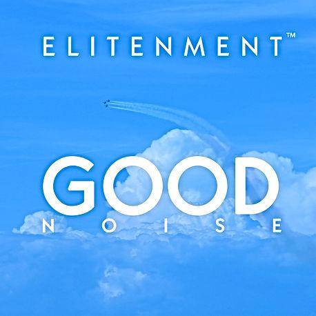 "Album Art for Elitenment's third album, ""Good Noise"""