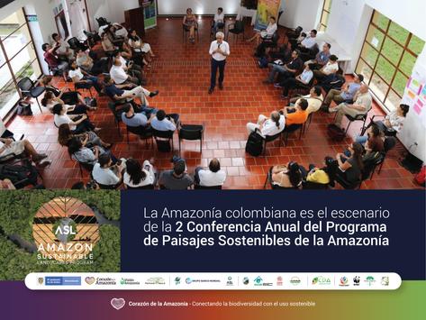 2 Conferencia Anual del Programa de Paisajes Sostenibles de la Amazonía