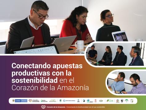 Conectando apuestas productivas con la sostenibilidad en el Corazón de la Amazonía