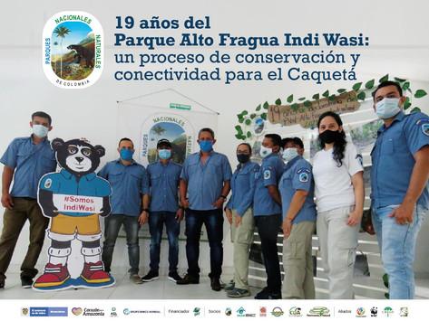 19 años del Parque Alto Fragua Indi Wasi: un proceso de conservación y conectividad para el Caquetá