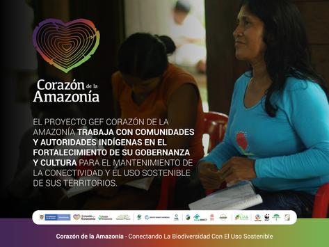 Proyecto GEF Corazón de la Amazonía trabaja con comunidades y autoridades indígenas
