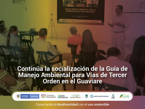 Continúa la socialización de la Guía de Manejo Ambiental para Vías de Tercer Orden en el Guaviare