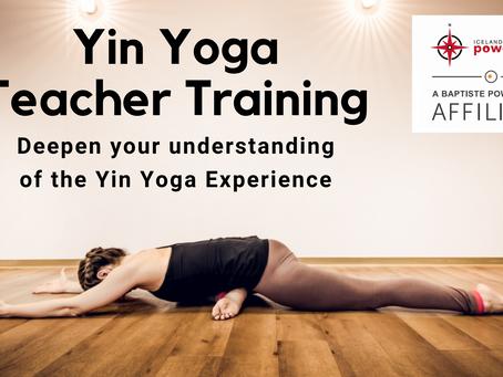 Yin Yoga Teacher Training -  Deepen your understanding of the Yin Yoga Experience