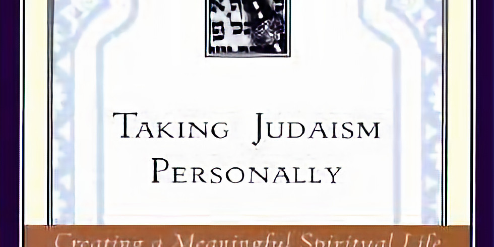 Taking Judaism Personally: Creating a Meaningful Spirutal Life