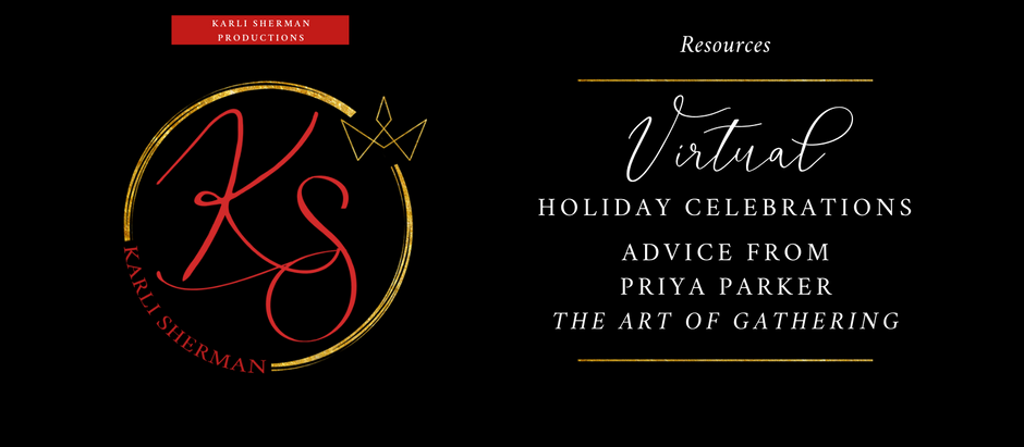 Virtual Holiday Celebrations: Advice from Priya Parker