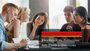 Excellence vs. Perfection: Ask These 2 Questions