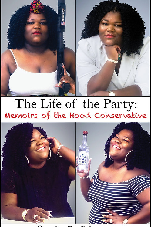 The Life of the Party: Memoirs of the Hood Conservative
