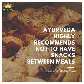 Ayurveda Highly Recommends Not To Have Snacks Between Meals | Yoga Of Eating