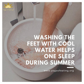 Washing the Feet With Cool Water Helps One Sleep During Summer | Yoga of Eating