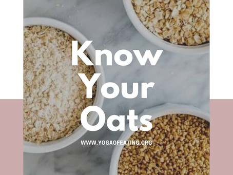 Know Your Oats | Yoga of Eating