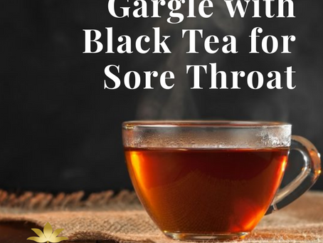 Gargle With Black Tea for Sore Throat | Yoga of Eating