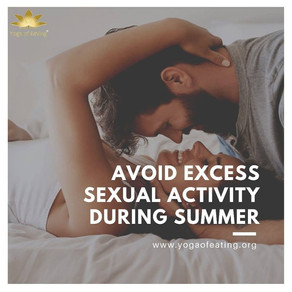Avoid Excess Sexual Activity During Summer | Yoga of Eating