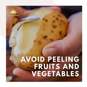 Avoid Peeling Fruits and Vegetables | Yoga of Eating