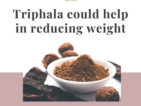 Triphala Could Help I Reducing Weight | Yoga of Eating