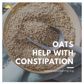 Oats Help with Constipation | Yoga of Eating