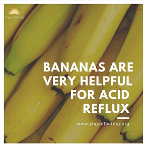 Bananas Are Very Helpful for Acid Reflux | Yoga of Eating