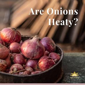 Are Onions Heaty? | Yoga of Eating