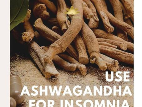 Use Ashwagandha for Insomnia | Yoga of Eating