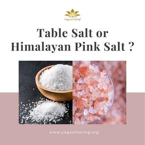 Table salt or Himalayan Pink salt ? | Yoga of Eating