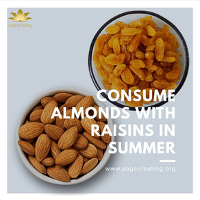 Consume Almonds with Raisins in Summer | Yoga of Eating