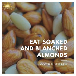 Eat Soaked and Blanched Almonds | Yoga of Eating