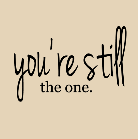 You're still the one.PNG