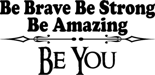 Be brave be strong . . ..jpg