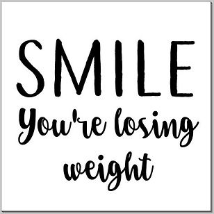 Smile you're losing weight.JPG