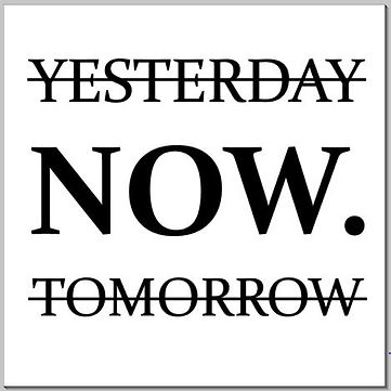 Yesterday now tomorrow.JPG