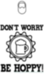 dON'T WORRY BE HOPPY.JPG