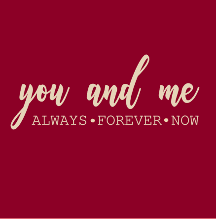 You and me always and forever.PNG