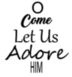 O come let us adore him.JPG