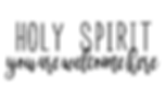 Holy Spirit - you are welcome here.PNG