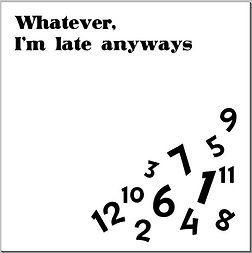 Whatever, I'm late....JPG