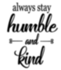 always stay humble.JPG