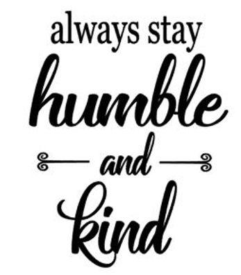 always stay humble.JPG