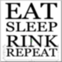 Eat sleep rink repeat - hockey.JPG