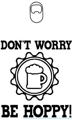 dON'T WORRY BE HOPPY.JPG