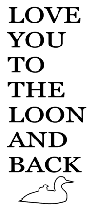 love you to the loon and back.PNG