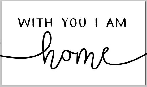 With you i am home 2.JPG