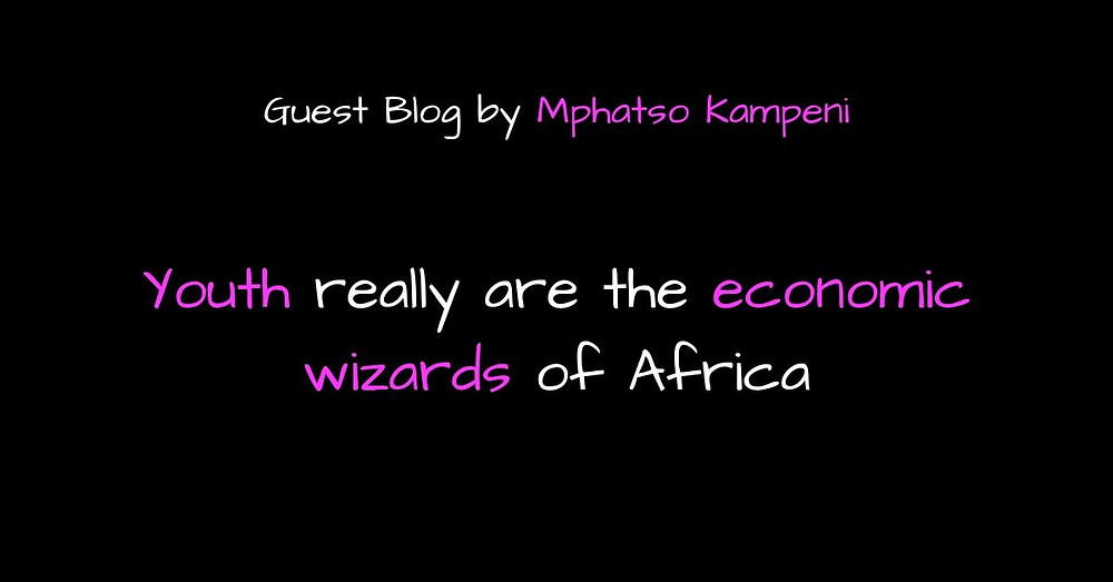 Youth really are the economic wizards of Africa, Creative Angels Fashion Benefit guest blog by Mphatso Kampeni