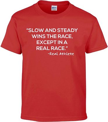 Slow and Steady - 50/50 Tshirt