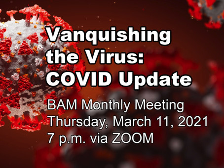 Mark Your Calendar: March BAM Meeting Features COVID Experts