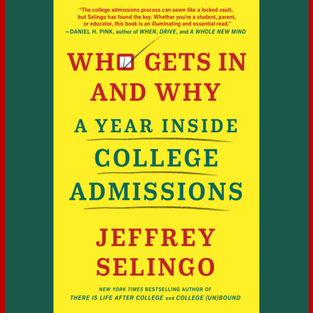 Who Gets in and Why: A Year Inside College Admissions (8/3/20)