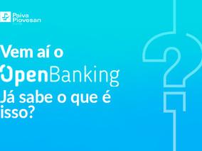 Vem aí o Open Banking!