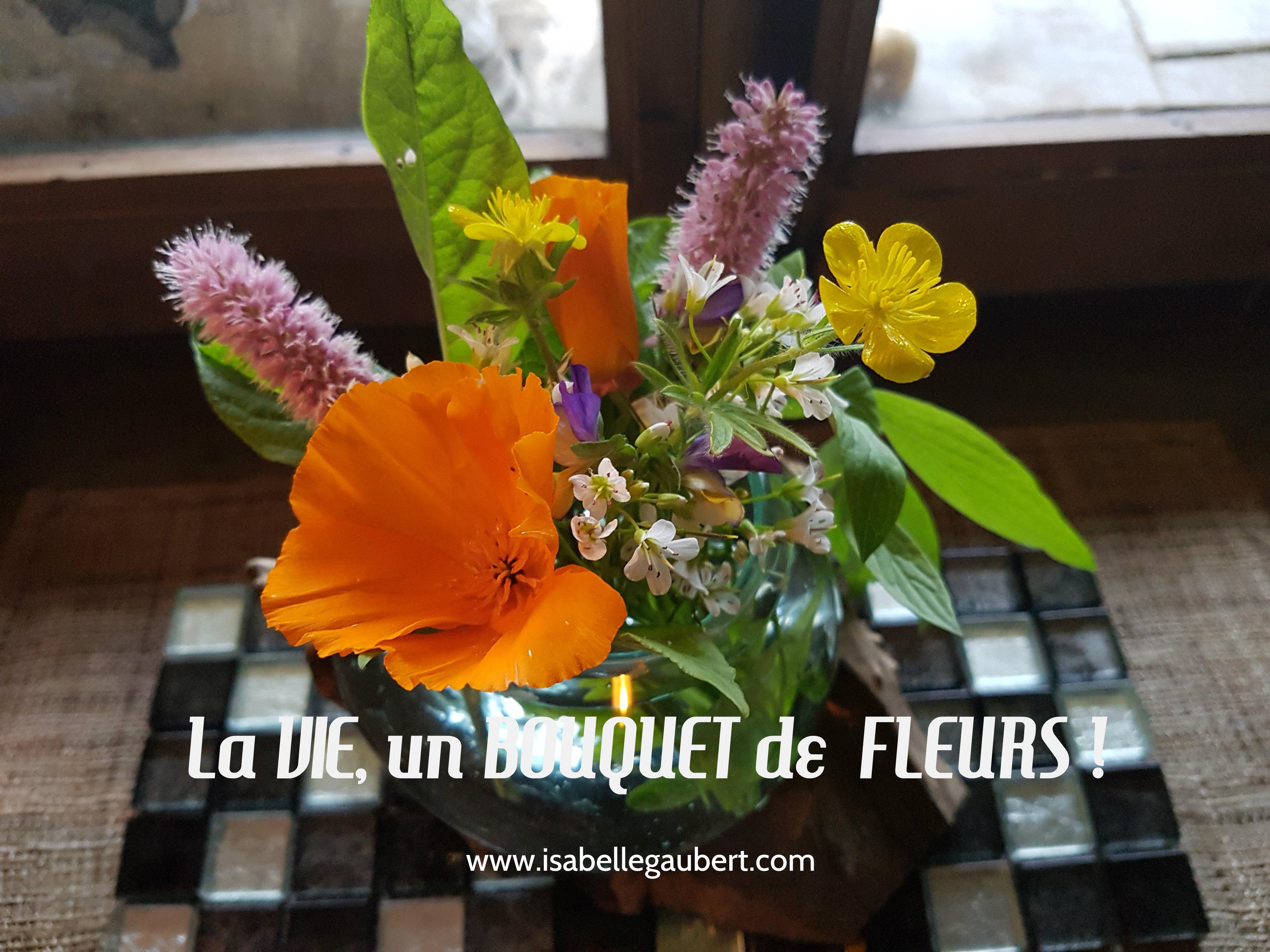La vie un bouquet de fleurs