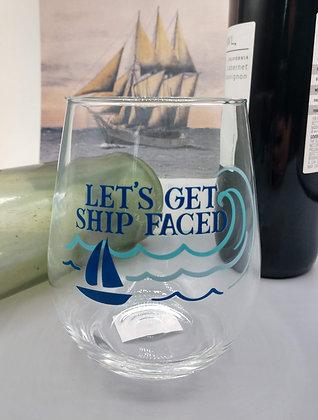 Let's Get Ship Faced Wine Glasses